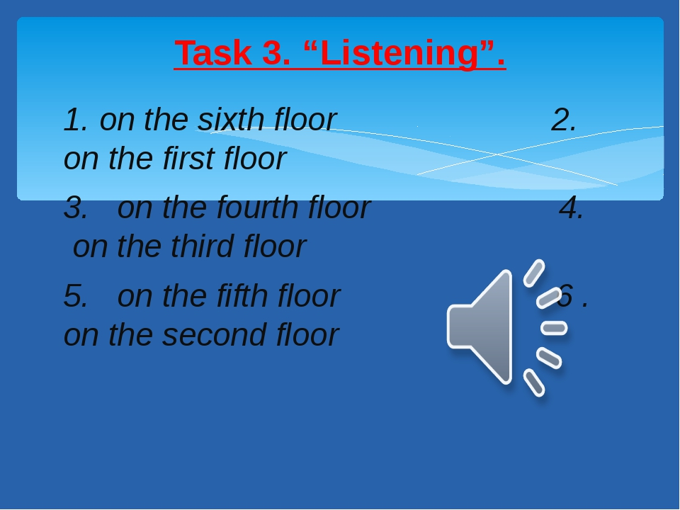 1. on the sixth floor 2. on the first floor 3. on the fourth floor 4. on the...