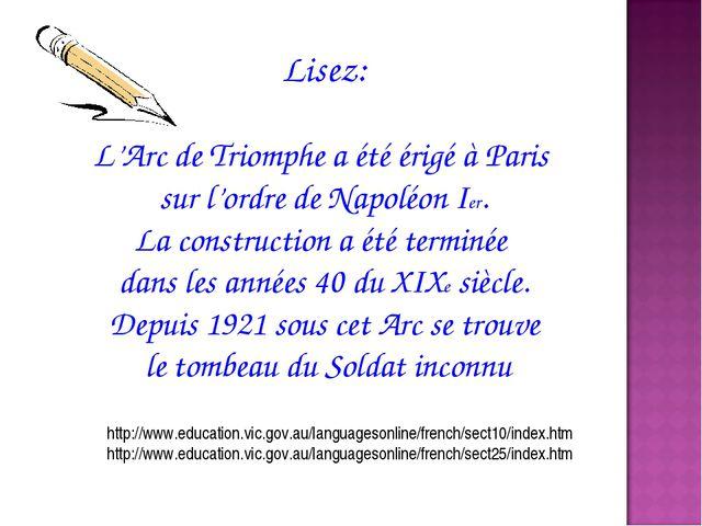 Lisez: L'Arc de Triomphe a été érigé à Paris sur l'ordre de Napoléon Ier. La...