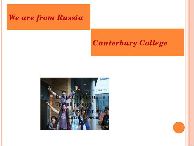 We are from Russia Canterbury College