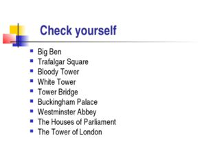Check yourself Big Ben Trafalgar Square Bloody Tower White Tower Tower Bridg