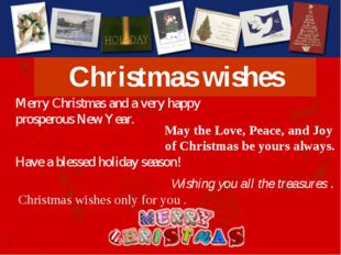 Christmas wishes May the Love, Peace, and Joy of Christmas be yours always. M
