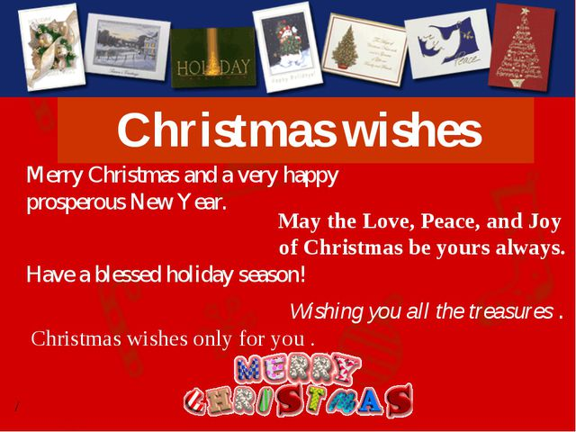 Christmas wishes May the Love, Peace, and Joy of Christmas be yours always. M...