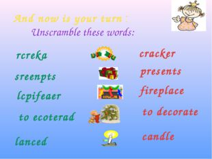 And now is your turn : Unscramble these words: rcreka sreenpts lcpifeaer to e