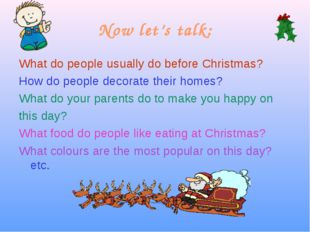 Now let's talk: What do people usually do before Christmas? How do people dec