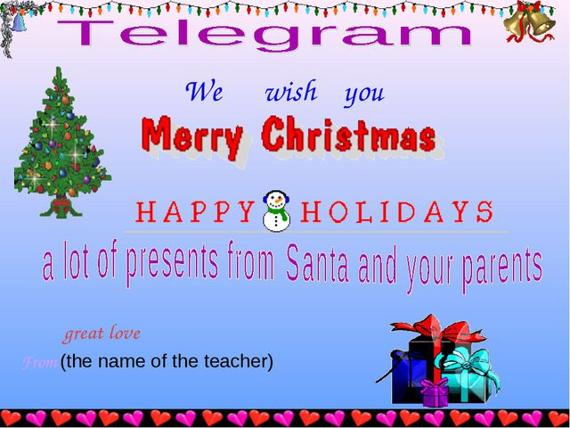 We wish you great love From (the name of the teacher)