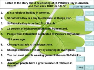 Listen to the story about celebrating of St-Patrick's Day in America and then