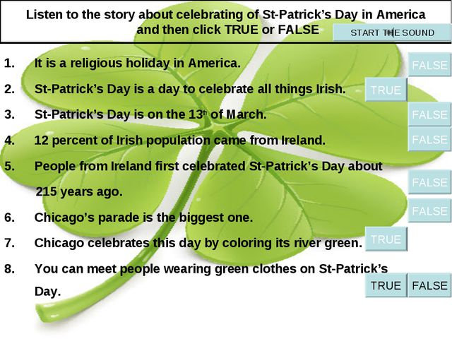 Listen to the story about celebrating of St-Patrick's Day in America and then...