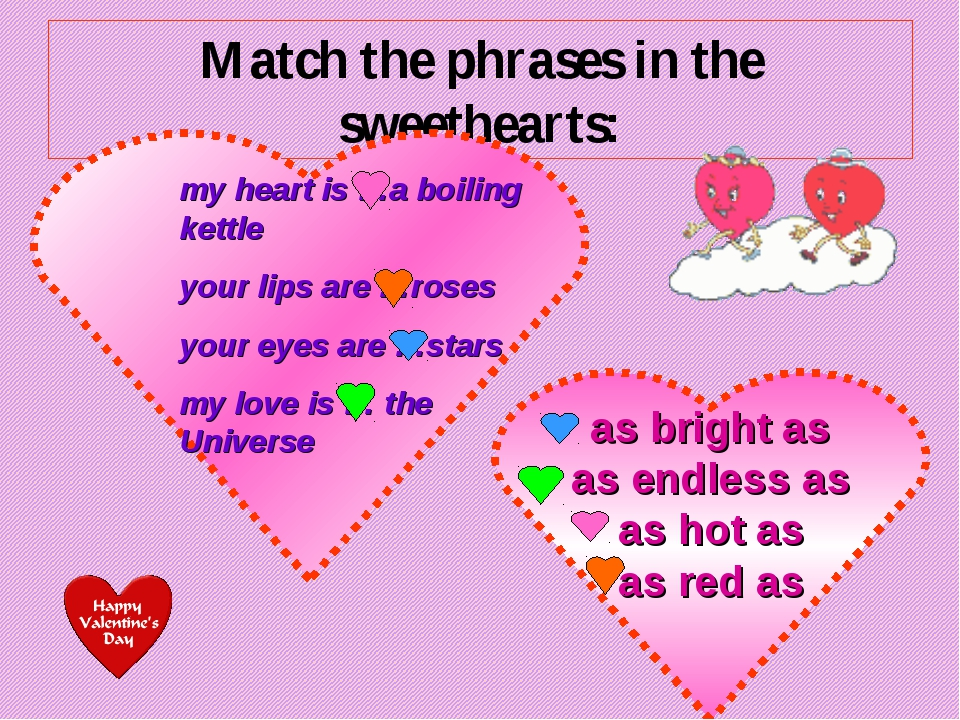 Match the phrases in the sweethearts: as bright as as endless as as hot as as...