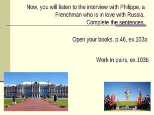 Now, you will listen to the interview with Philippe, a Frenchman who is in lo