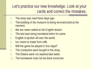 Let's practice our new knowledge. Look at your cards and correct the mistakes