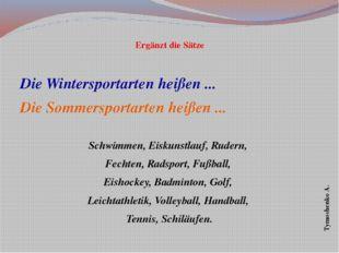 Ergänzt die Sätze Die Wintersportarten heißen ... Die Sommersportarten heiße