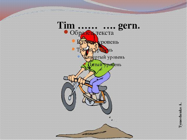 Tim …… …. gern. Tymoshenko A.