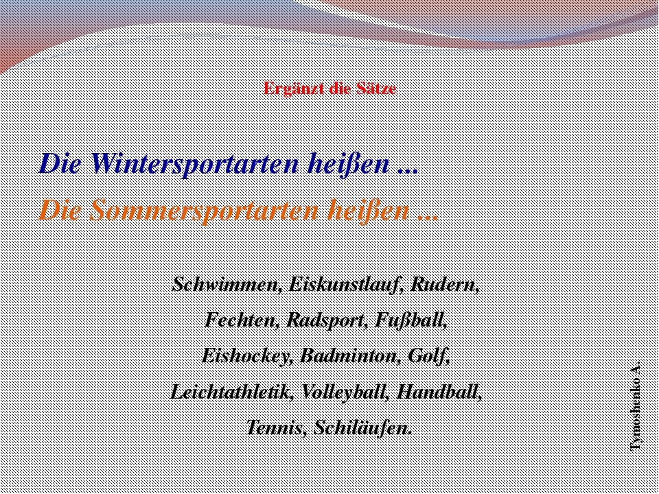 Ergänzt die Sätze Die Wintersportarten heißen ... Die Sommersportarten heiße...