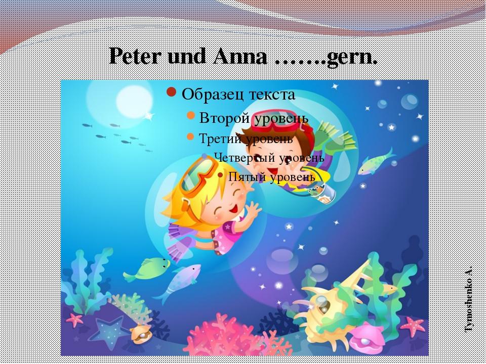 Peter und Anna …….gern. Tymoshenko A.