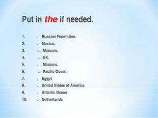 Put in the if needed. 1.	… Russian Federation. 2.	… Mexico. 3.	 … Moscow. 4.