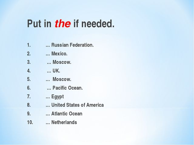 Put in the if needed. 1.	… Russian Federation. 2.	… Mexico. 3.	 … Moscow. 4....