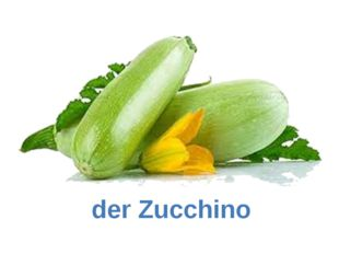 der Zucchino