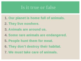 Our planet is home full of animals. They live nowhere. Animals are around us.
