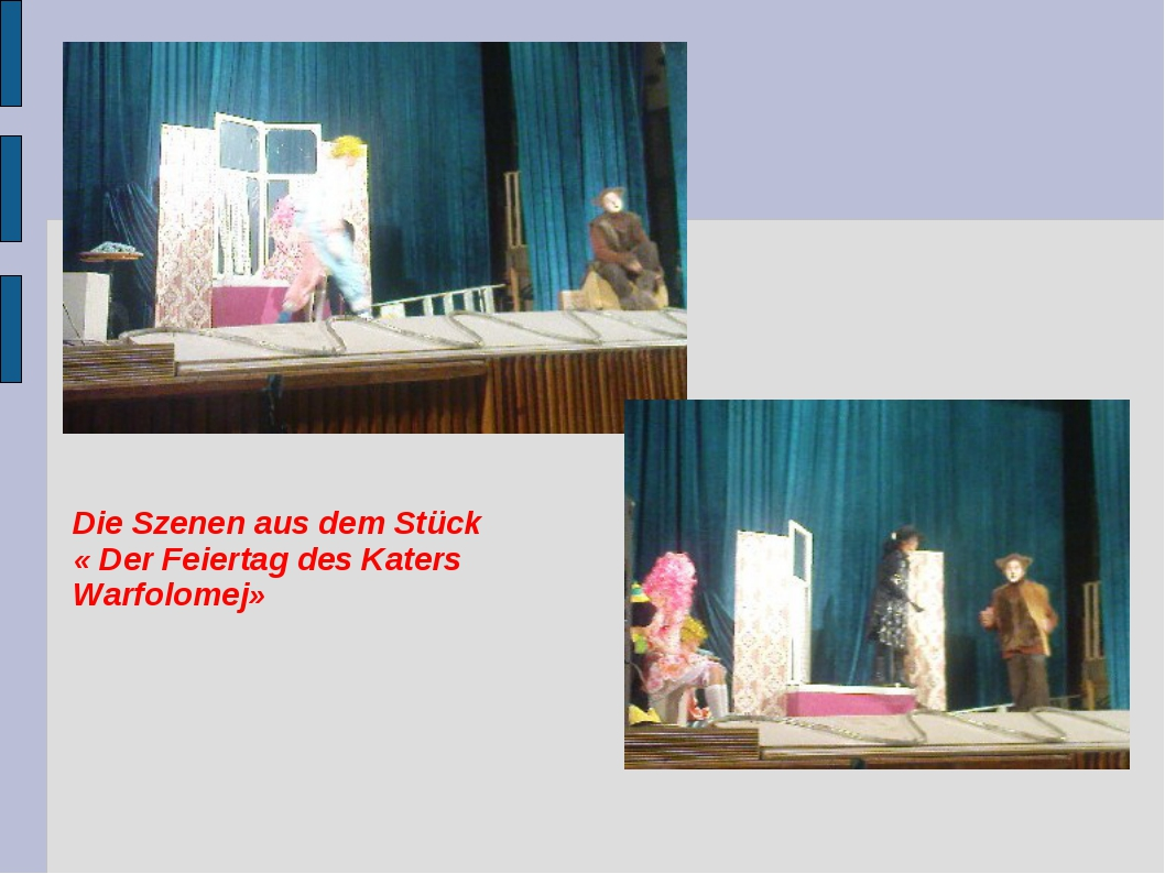 Die Szenen aus dem Stück « Der Feiertag des Katers Warfolomej»