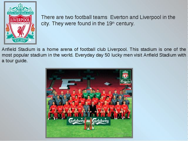 Anfield Stadium is a home arena of football club Liverpool. This stadium is o...