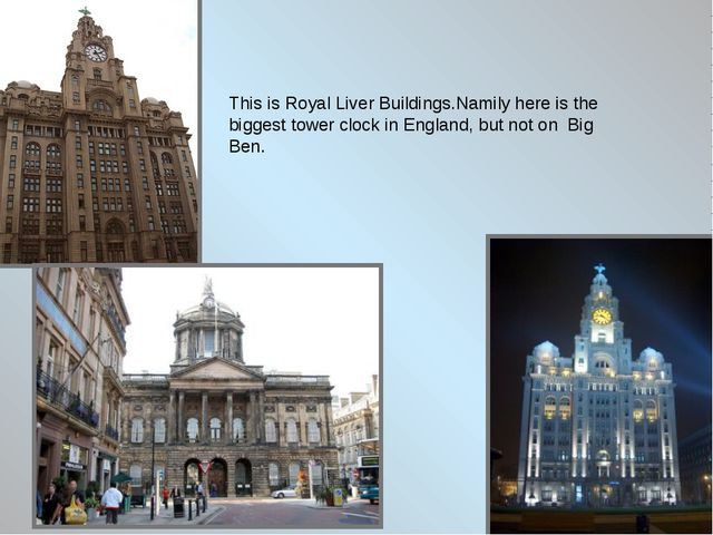 This is Royal Liver Buildings.Namily here is the biggest tower clock in Engla...