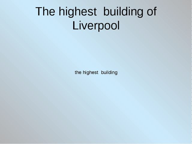 The highest building of Liverpool the highest building