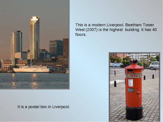 This is a modern Liverpool. Beеtham Tower West (2007) is the highest building...