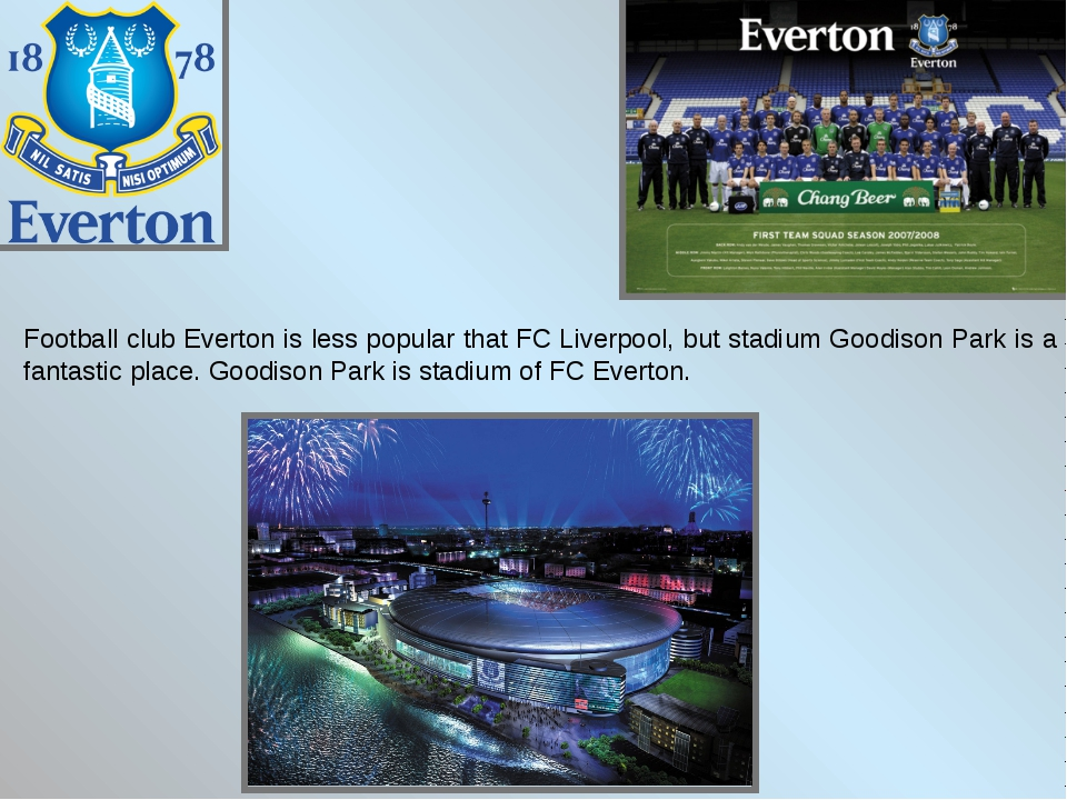 Football club Everton is less popular that FC Liverpool, but stadium Goodison...