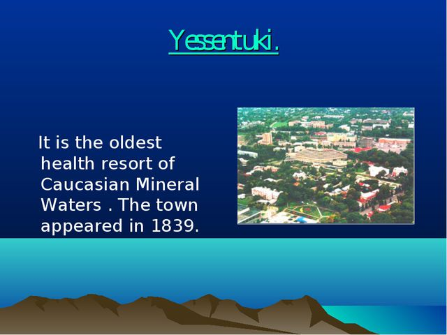 Yessentuki. It is the oldest health resort of Caucasian Mineral Waters . The...