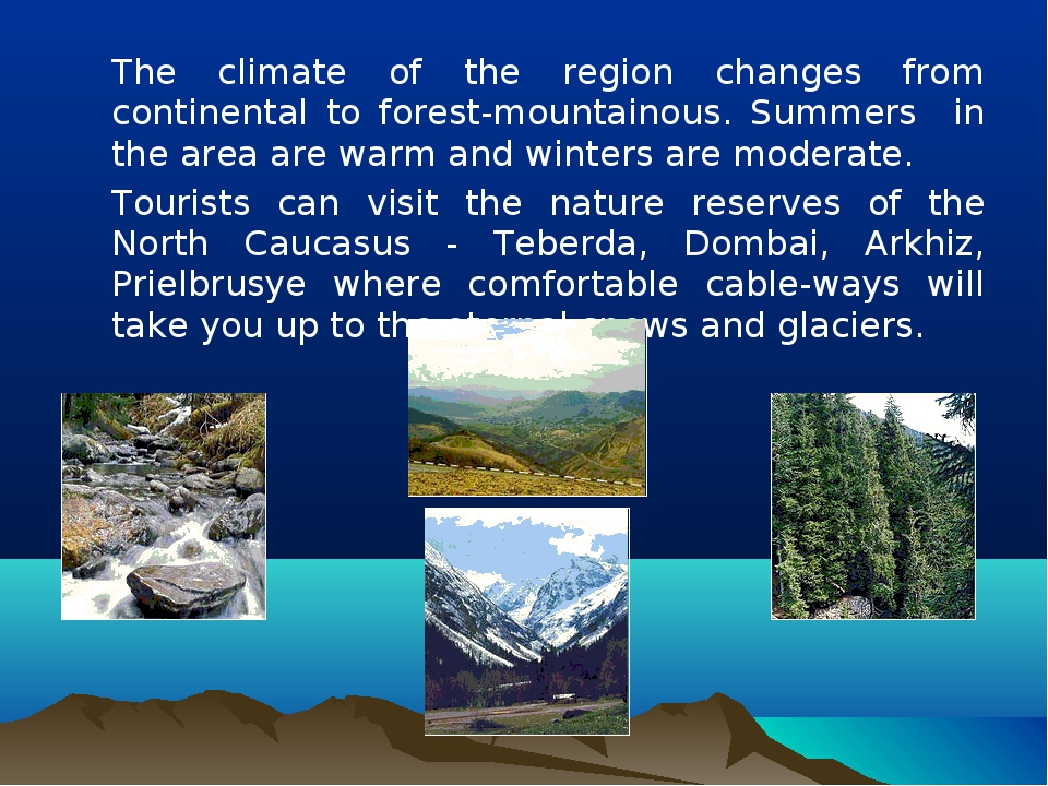 The climate of the region changes from continental to forest-mountainous. Su...
