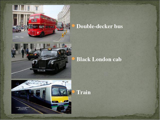 Double-decker bus Black London cab Train