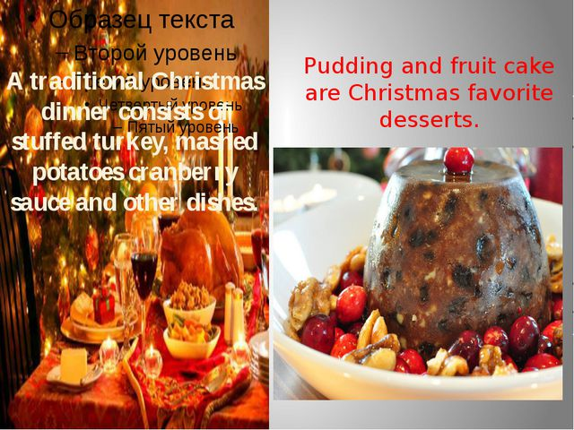 A traditional Christmas dinner consists of stuffed turkey, mashed potatoes c...
