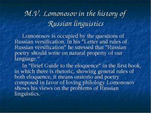 M.V. Lomonosov in the history of Russian linguistics Lomonosov is occupied by