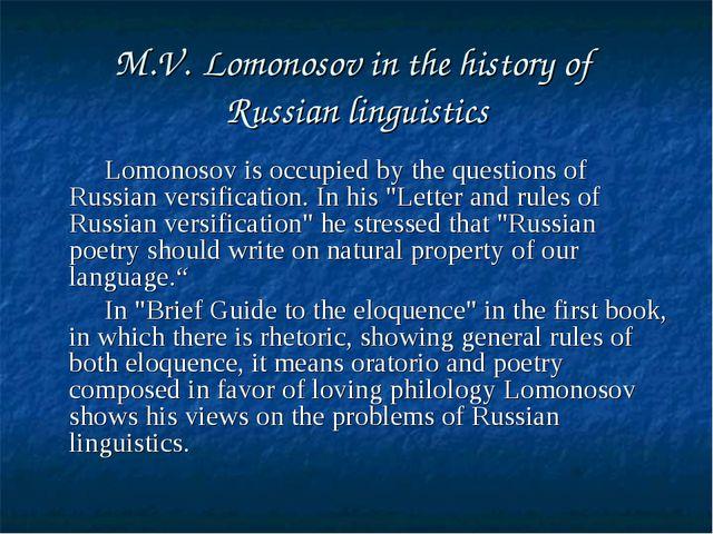 M.V. Lomonosov in the history of Russian linguistics Lomonosov is occupied by...