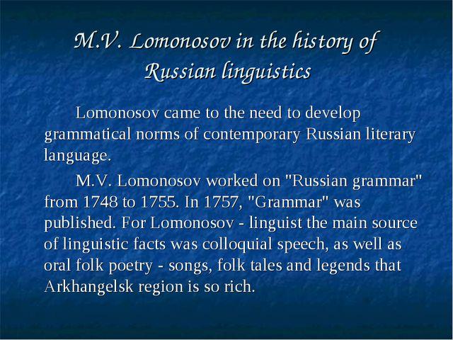M.V. Lomonosov in the history of Russian linguistics Lomonosov came to the ne...