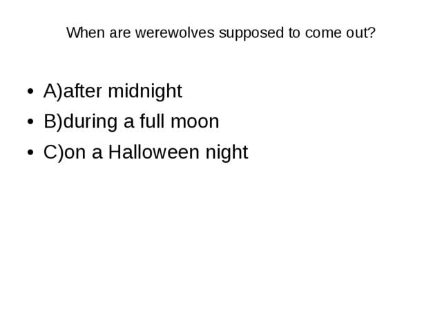 When are werewolves supposed to come out? 