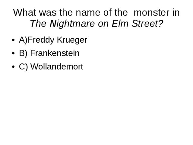 What was the name of the  monster in The Nightmare on Elm Street?