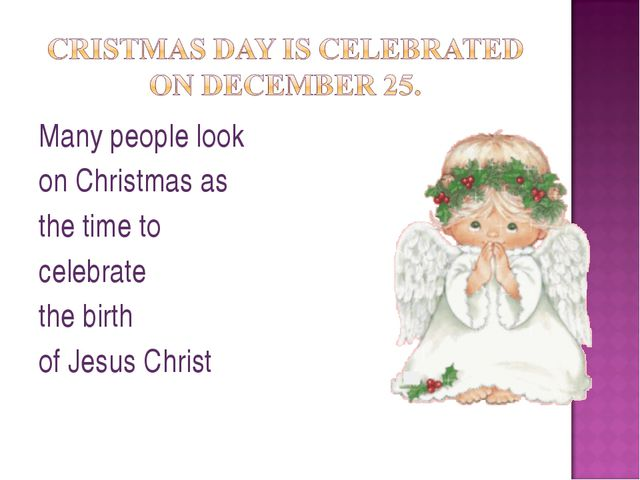Many people look on Christmas as the time to celebrate the birth of Jesus Chr...