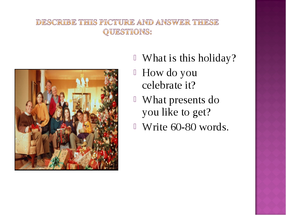 What is this holiday? How do you celebrate it? What presents do you like to g...