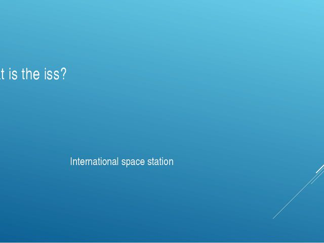 What is the iss? International space station