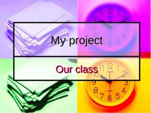 My project Our class