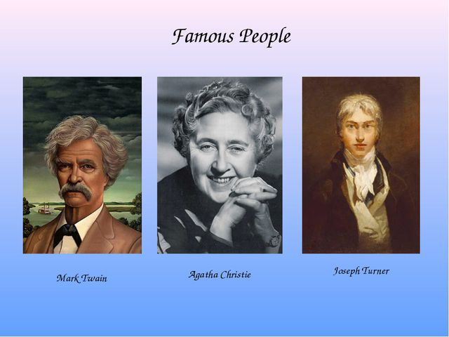 Famous People Mark Twain Agatha Christie Joseph Turner