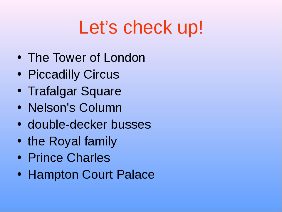 Let's check up! The Tower of London Piccadilly Circus Trafalgar Square Nelson...
