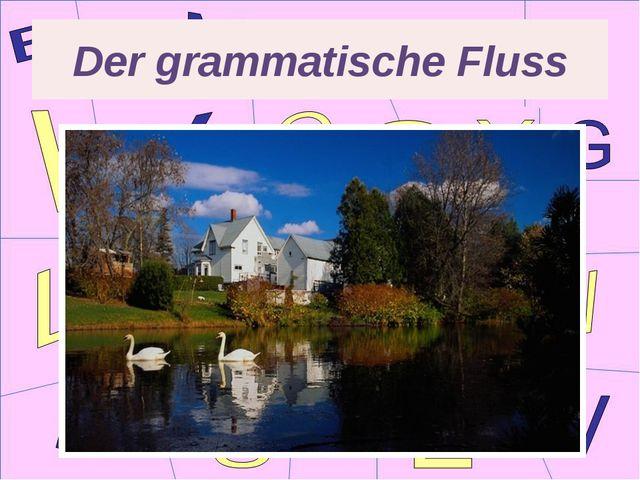Der grammatische Fluss