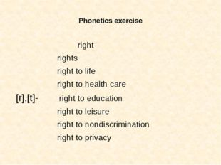Phonetics exercise right rights right to life right to health care [r],[t]-