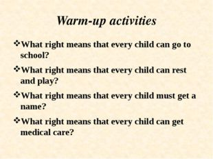Warm-up activities What right means that every child can go to school? What r