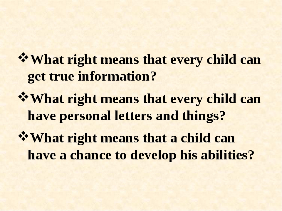 What right means that every child can get true information? What right means...