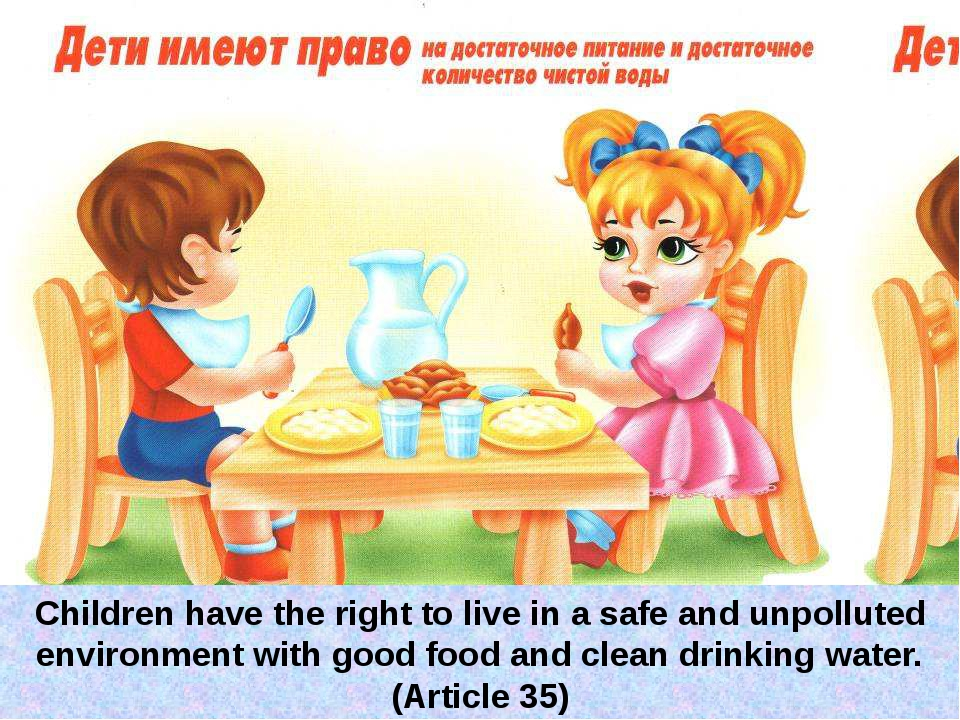 Children have the right to live in a safe and unpolluted environment with goo...