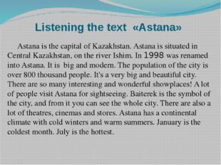 Listening the text «Astana» Astana is the capital of Kazakhstan. Astana is si