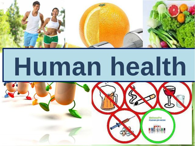 Guess the name of our lesson! Human health